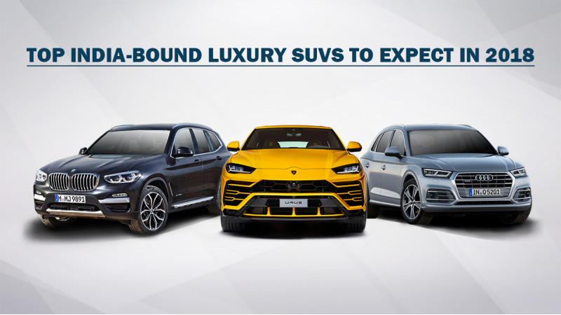 Luxury SUV launches for India in 2018