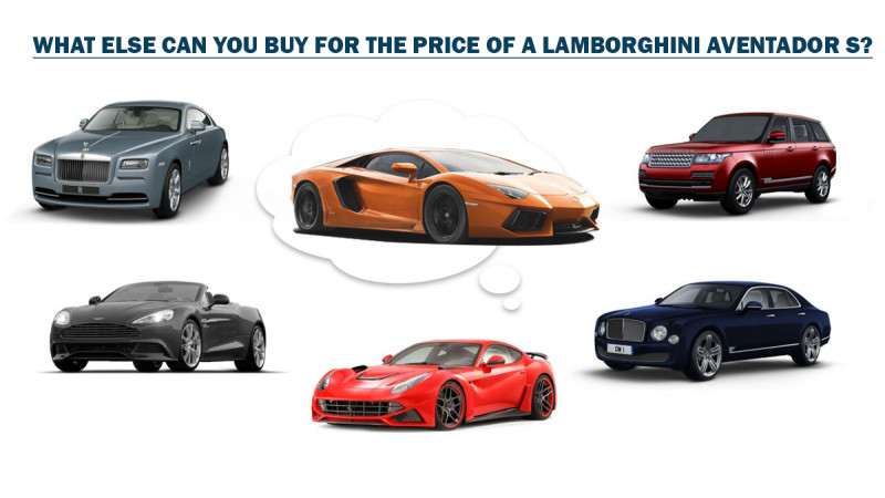Lamborghini Aventador S: What else can you buy for a similar price